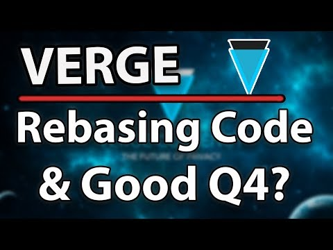 Verge (XVG) Rebasing The Code & Might Pick Up The Pace In Q4