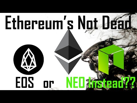 Ethereum's Not Dead, $EOS or $NEO instead? $ETH