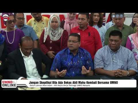 Jangan Skeptikal Bila Ada Bekas Ahli Mahu Kembali Bersama UMNO – Lokman Noor Adam