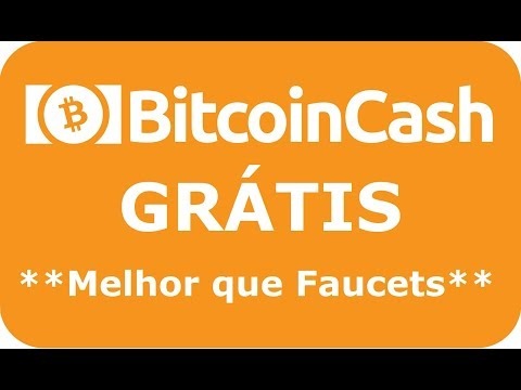 Bitcoin Cash GRÁTIS – Melhor que FAUCETS