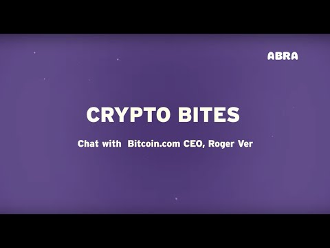 Crypto Bites: Chat about Bitcoin Cash with Roger Ver