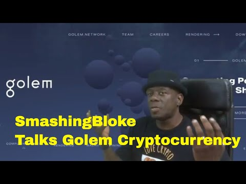 SmashingBloke Talks Golem Cryptocurrency