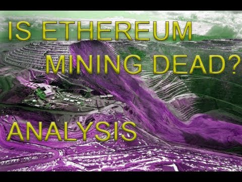 Is ethereum mining dead – Analysis of how profit and ethereum mining work