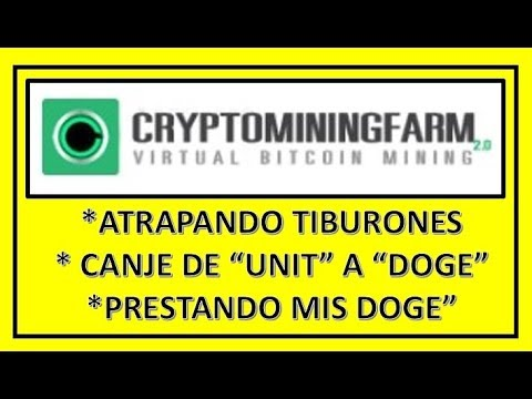 """""""CRYPTOMININGFARM"""" ATRAPANDO TIBURONES  CANJE DE """"UNIT A DOGE""""  Y PRESTAMOS DE DOGE"""