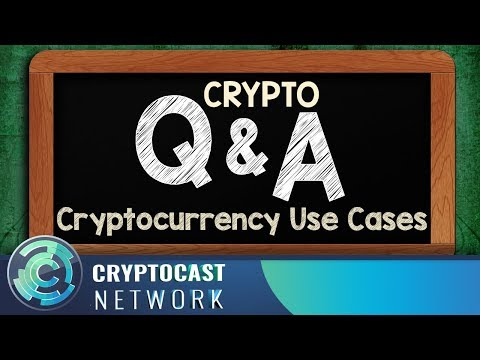 Crypto Q&A # 2 – Cryptocurrency Use Cases