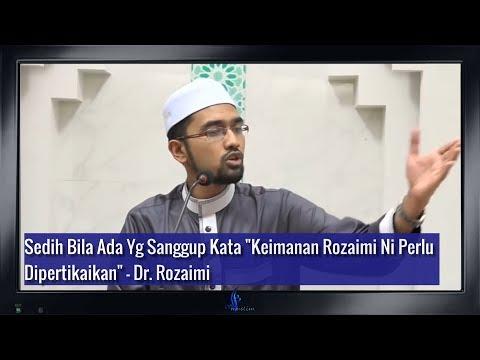 Sedih Bila Ada Yg Sanggup Mempertikaikan Keimanannya – Dr. Rozaimi