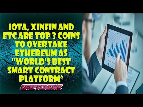 """IOTA, XinFin and ETC Are Top 3 coins to overtake Ethereum as """"World's best smart contract platform"""""""