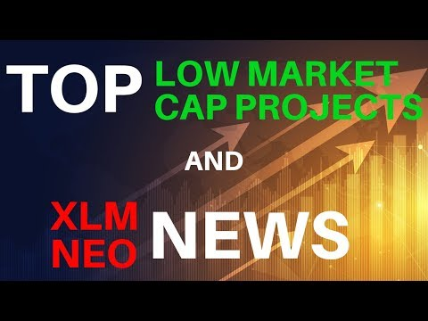 TOP Low Market Cap Projects + XLM and NEO News – Today's Crypto News