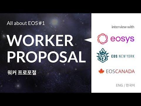 [EOS] Worker Proposal (워커 프로포절) | EOSYS, EOS New York, EOS Canada