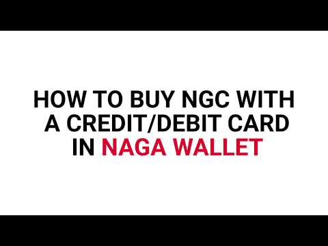 How to buy NGC on NAGA WALLET (using Credit/Debit Card)