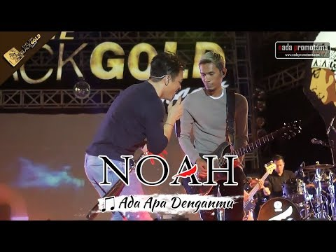 NOAH TERBARU | Ada Apa Denganmu | Apache Feel The BLACKGOLD Concert – MANADO 2017 #NOAH #ARIEL