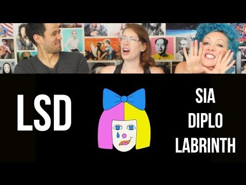 LSD – Genius – Sia, Diplo, Labrinth – REACTION
