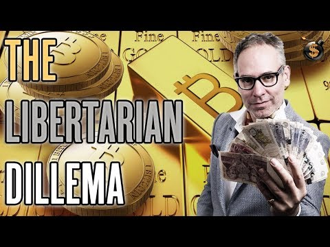 The Libertarian Dillema: Gold Or Bitcoin… Or Both?  TDV on Stuff That Interest Me