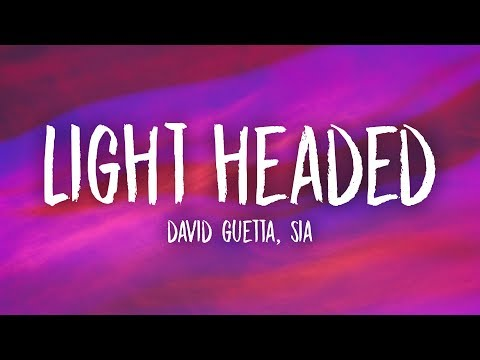 David Guetta, Sia – Light Headed (Lyrics)