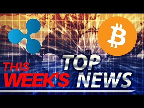 Week's Top News + Ripple's xRapid, BTC Difficulty – Today's Crypto News