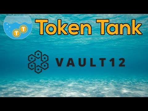 Token Tank Presents: Vault 12 | Social Custody for Bitcoin | Cryptocurrency ICO