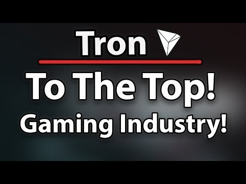 Tron (TRX) Might Go The Top Because Of The Gaming Industry , Alibaba Rumors & Token Burn!