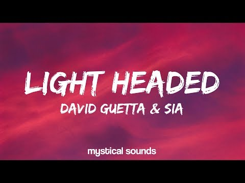 David Guetta & Sia – Light Headed (Lyrics)