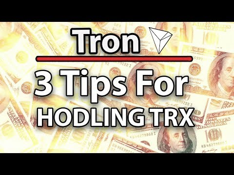 Tron (TRX) 3 Tips For HODLing Tron! (And Become Rich!) Was Investing In TRX A Mistake?