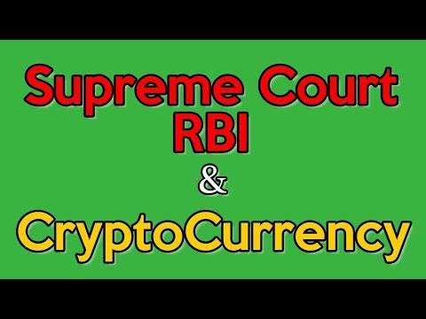 Supreme Court, RBI & CryptoCurrency – My Opinion