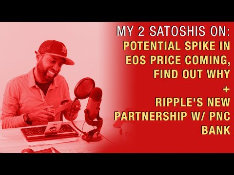 Spike in EOS Price Coming, Find Out Why + Ripple's New Partnership w/ PNC