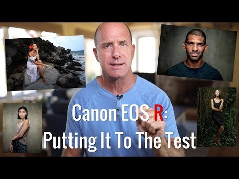 Canon EOS R: Putting It To The Test