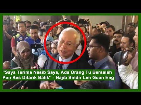 """Saya Terima Nasib Saya, Ada Orang Tu Bersalah Pun Kes Ditarik Balik"" – Najib Sindir Lim Guan Eng"