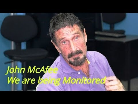 John McAfee We are being Monitored and our Bitcoin adress with us