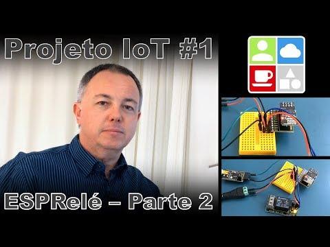 Projeto de IoT #1 – ESPRelé – Parte 2 – Internet e Coisas #35
