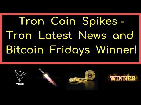 Tron Coin Spikes – Tron Latest News and Bitcoin Fridays Winner