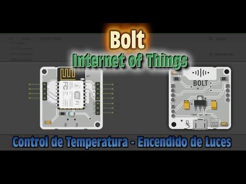Bolt IoT – Internet of Things – Control de Temperatura – Encendido de luces de Casas Inteligentes