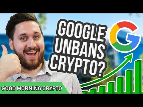 Google Unbans CryptoCurrency? // Crypto Ad Ban // CryptoCurrency Market News