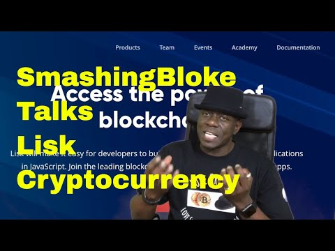 SmashingBloke Talks Lisk Cryptocurrency