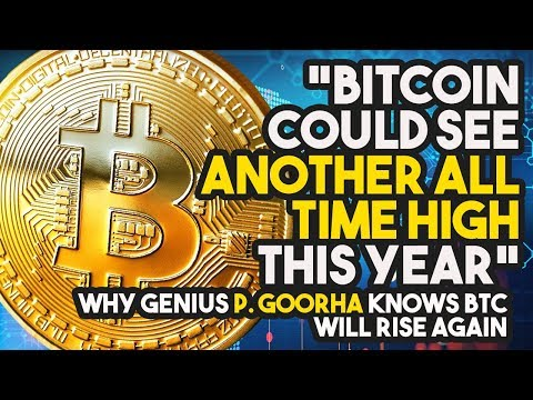 """Bitcoin Could See ANOTHER ALL TIME HIGH This Year"" – Why Genius P. Goorha Knows BTC Will RISE AGAIN"