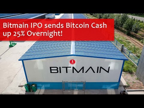 Bitmain Files IPO, Bitcoin Cash Jumps 25%
