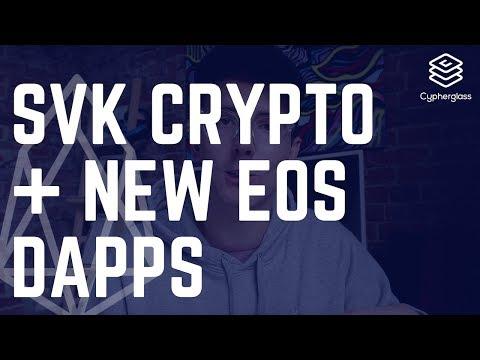 New EOS Dapps + SVK Crypto London Recap