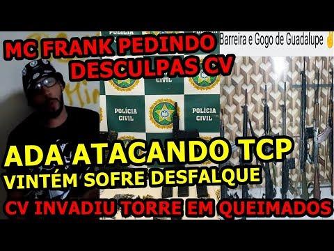 MC FRANK PEDE DESCULPAS, ADA ATACA TCP NO BATAN E ENGENHEIRO PEDREIRA, CV INVADE TORRE QUEIMADOS TCP