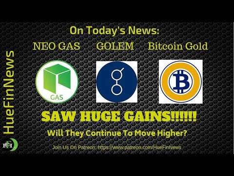NEO (GAS), Golem, and Bitcoin Gold Each Saw Fanstastic GAINS!!! Will It Last One More Day?