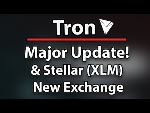 Tron TRX Major Update & Stellar XLM Official Exchange Launch!