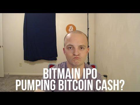 Bitmain Drops Filing for IPO!  – That Bitcoin Cash Pump Though!