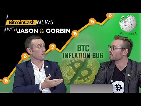 Bitcoin Cash News With Jason & Corbin – Inflation Bug on Bitcoin Core! Wikipedia Accept BCH & More