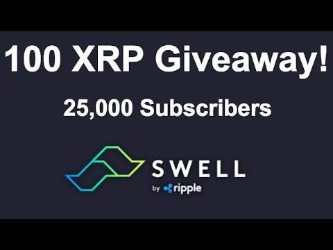 100 Ripple XRP Giveaway! – 25,000 YouTube Subscribers – Ripple Swell Conference Tomorrow