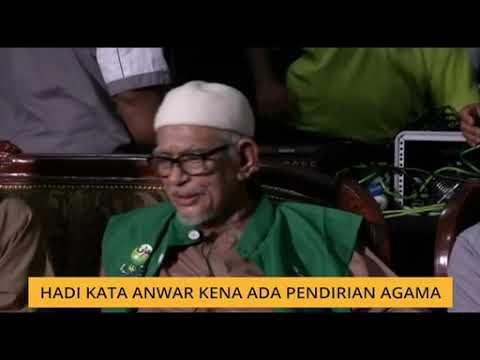 Hadi kata Anwar kena ada pendirian agama