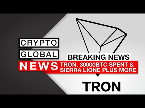 Breaking Crypto news, 30000 BTC wallet starts spending, AT&T, Tron, Sierra Leone