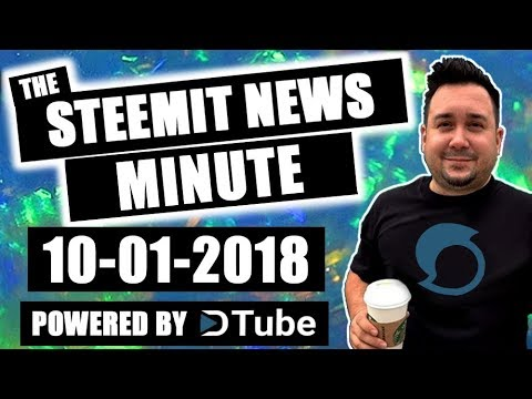 The Steemit Minute Steem News Powered by Dtube- 10-01-2018