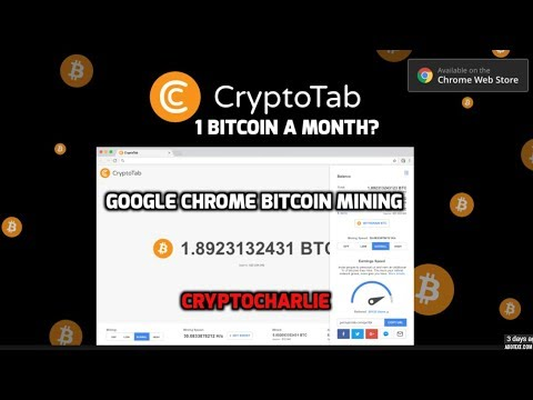 Earn 1 Bitcoin a  month?!? 99coins-Cryptotab- Google Chrome Bitcoin Mining Made Easy-Legit?