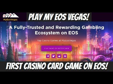 Play My EOS Vegas | The FIRST Casino Card Game On EOS!
