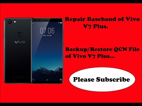 Repair Baseband of Vivo V7 Plus, Backup / Restore Qcn file of Vivo V7