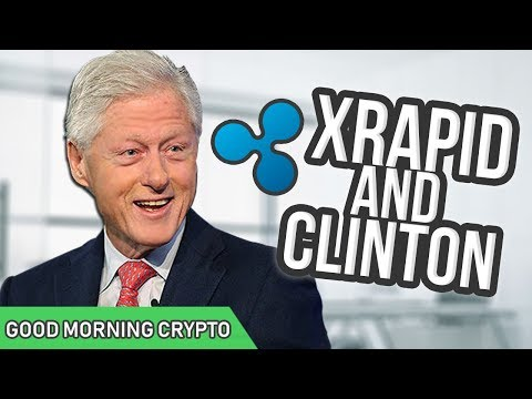 Xrapid Launches // Bill Clinton Speaks at Swell // Ripple XRP CryptoCurrency News