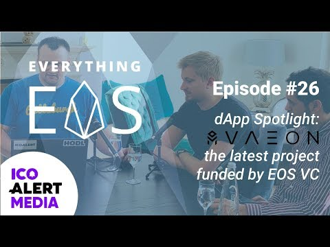Everything EOS #26: Introducing VAEON and How They Secured Block.One EOS VC Funding